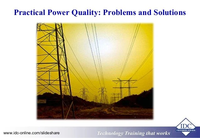 Practical Power Quality: Problems and Solutions