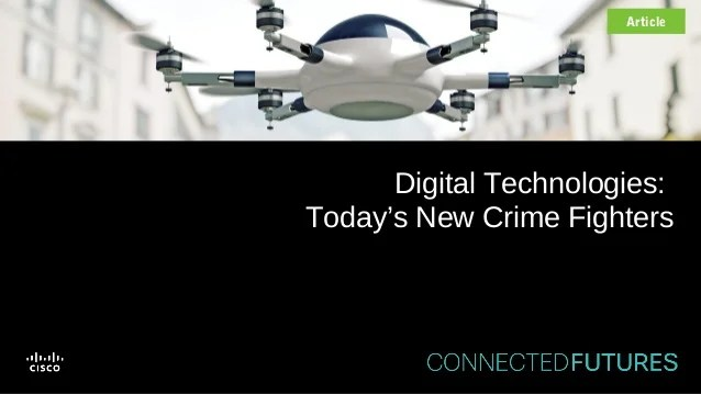 Digital Technologies: Today's New Crime Fighters