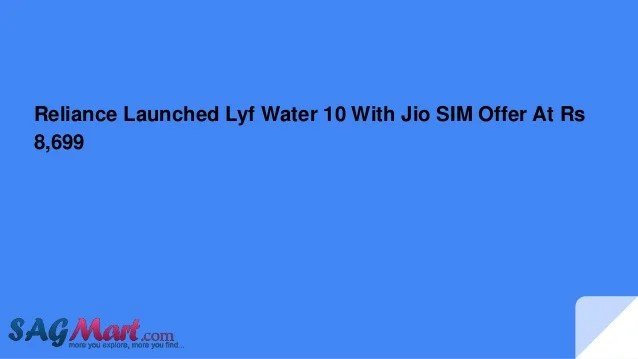 Reliance launched lyf water 10 with jio sim offer at rs 8,699