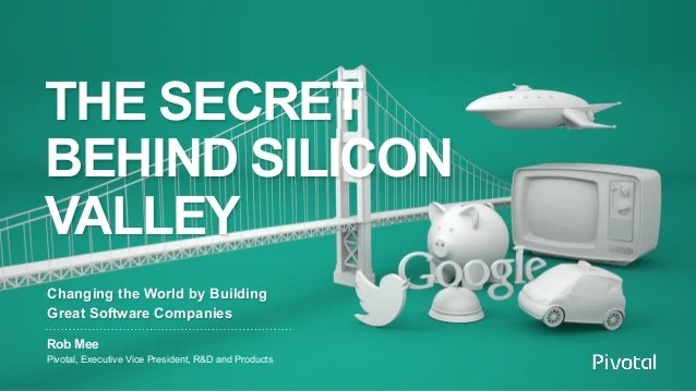 The Secret Behind Silicon Valley