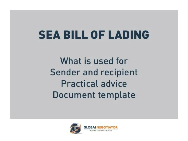 SEA BILL OF LADING   Form and User Guide SEA BILL OF LADING What is used for Sender and recipient Practical advice  Document template