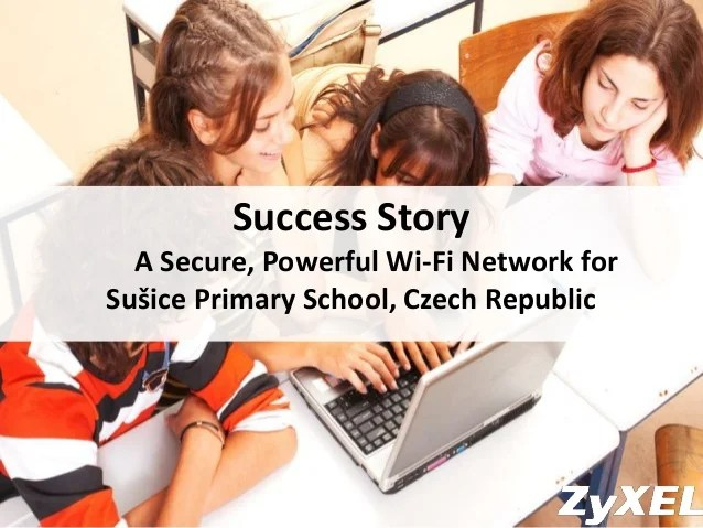 ZyXEL Success Story: A Secure, Powerful Wi-Fi Network for ...