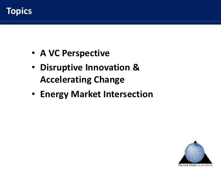 Disruptive Innovation in Cleantech - Steve Jurvetson ...