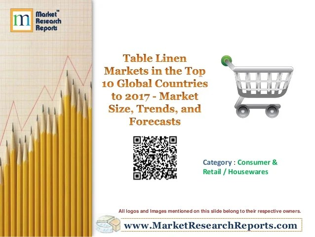 Table Linen Markets in the Top 10 Global Countries to 2017 ...