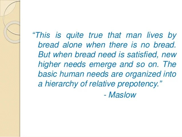 Theories of motivation: Maslow's hierarchy of needs