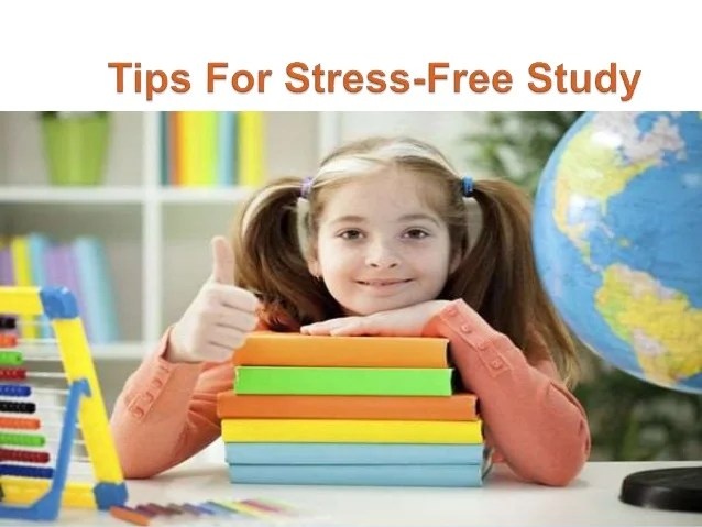 Tips for stress free study