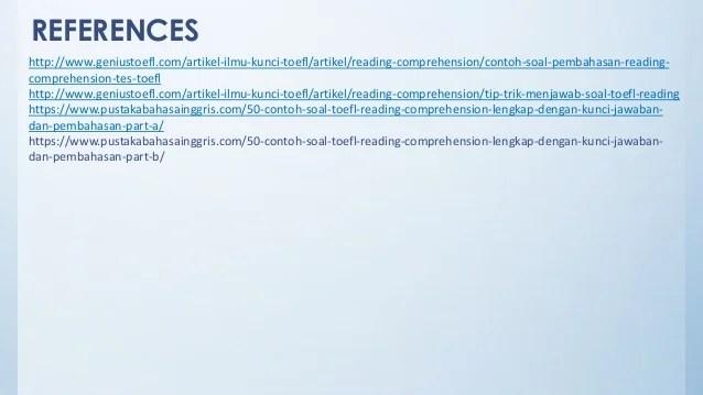Tes terdiri dari 140 soal dan berlangsung selama 115 menit. Toefl Reading Comprehension