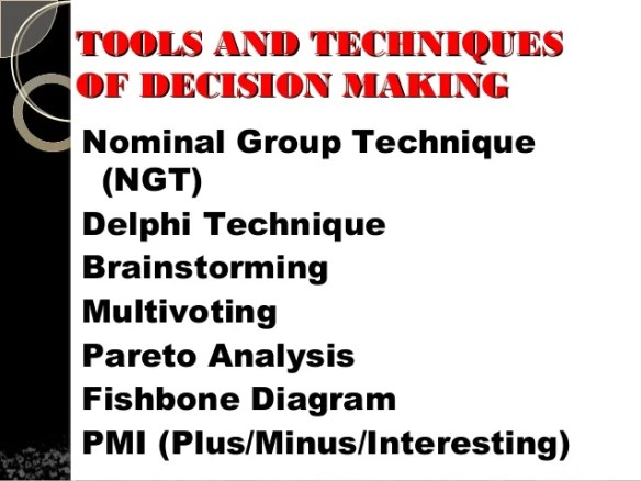 Tool & techniques decision making process