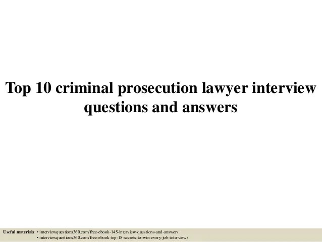 Top 10 criminal prosecution lawyer interview questions and ...