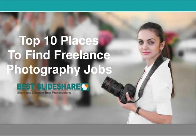 Top 10 places to find freelance photography jobs top 10 places to find freelance photography jobs 1 638 jpg cb 1476204545