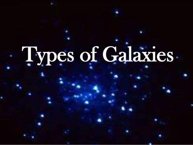 astronomy Types of galaxies