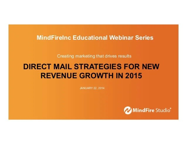 MindFire Webinar- Direct Mail Strategies for New Revenue ...
