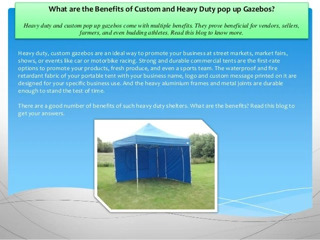 What are the Benefits of Custom and Heavy Duty pop up Gazebos?