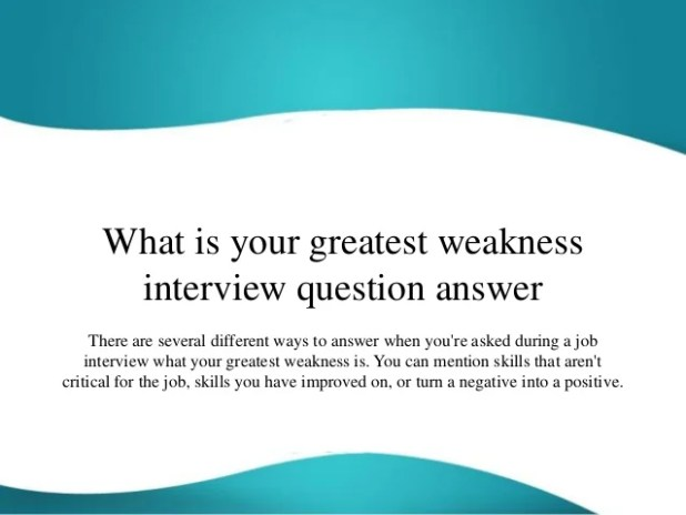 how to answer interview question your weaknesses
