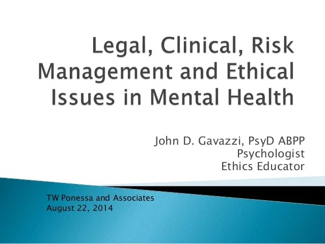 Legal, Clinical, Risk Management and Ethical Issues in ...