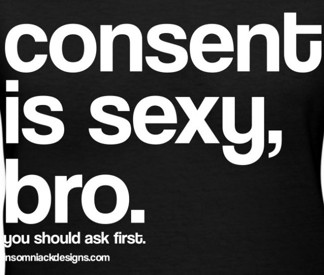 Consent Is Sexy Bro White Lettering Womens V Neck
