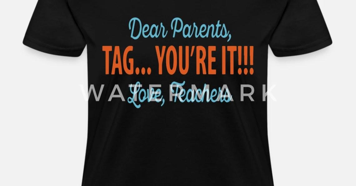 Download DEAR PARENTS TAG YOU RE IT LOVE TEACHERS Women's T-Shirt ...