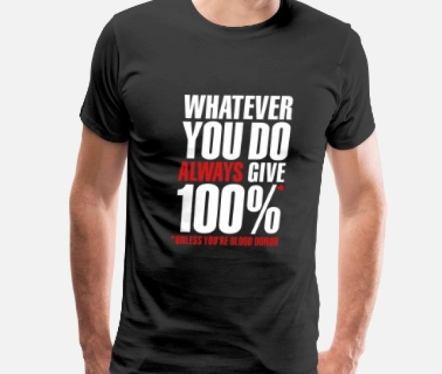 Funny Crossfit Whatever You Do Always Give  Unless Youre Mens Premium T Shirt