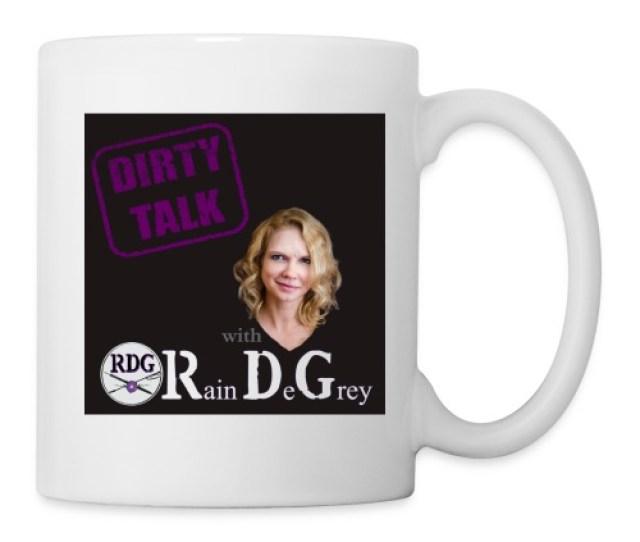 Dirty Talk With Rain Degrey Accessories Coffee Tea Mug