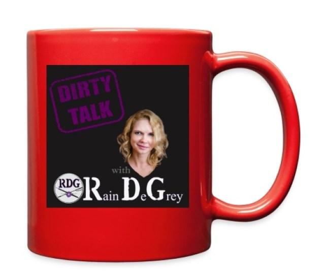 Dirty Talk With Rain Degrey Accessories Full Color Mug