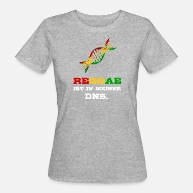 Lustige Spruche Reggae Lustiges Reggae Geschenk Musik Spruch Rastafari Frauen Bio T Shirt