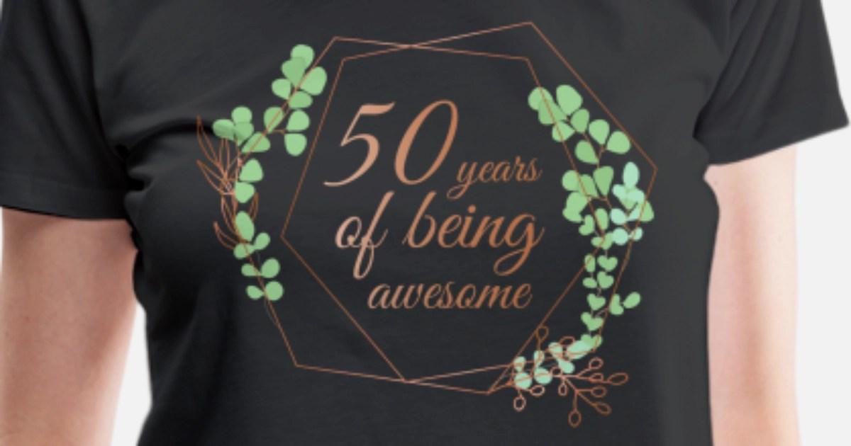 50 Geburtstag Blumen 50 Jahre Geschenk Frauen Premium T Shirt Spreadshirt
