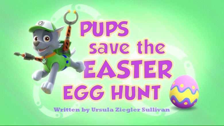 Pups Save the Easter Egg Hunt