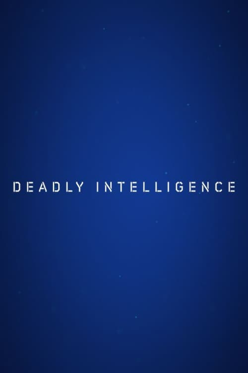 Deadly Intelligence series tv complet