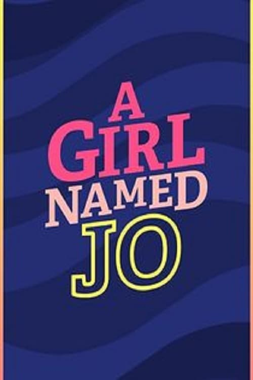 A Girl Named Jo series tv complet