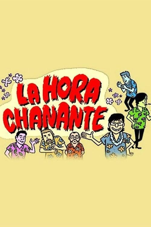 La Hora Chanante series tv complet