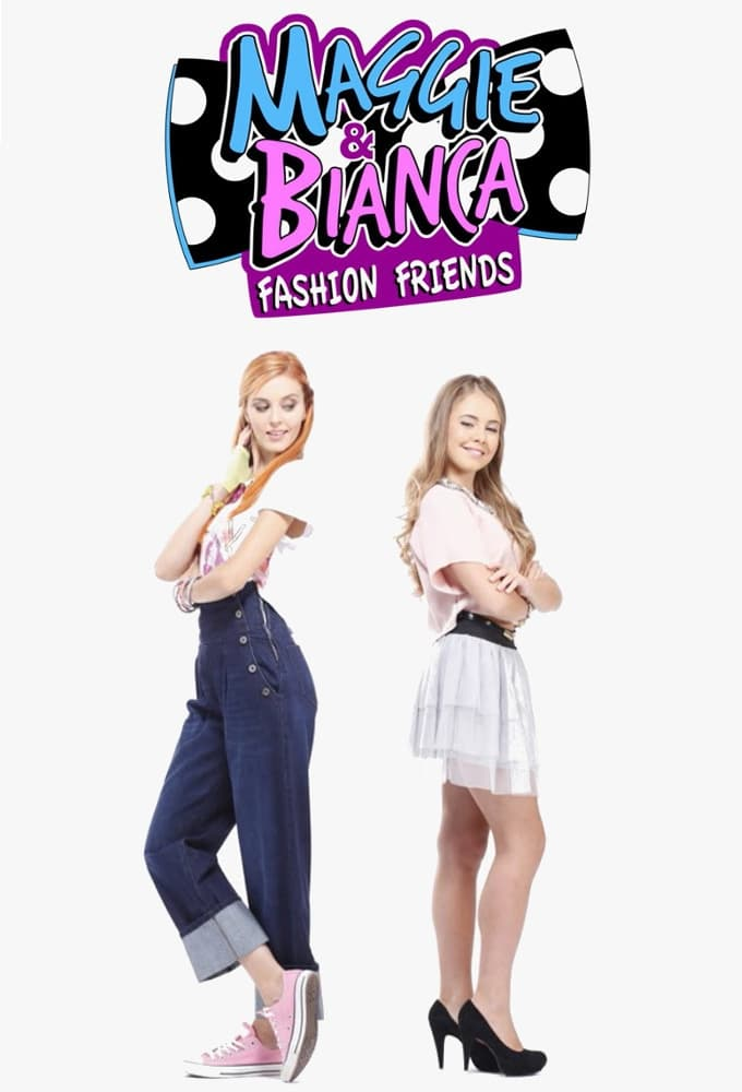 Maggie & Bianca Fashion Friends series tv complet