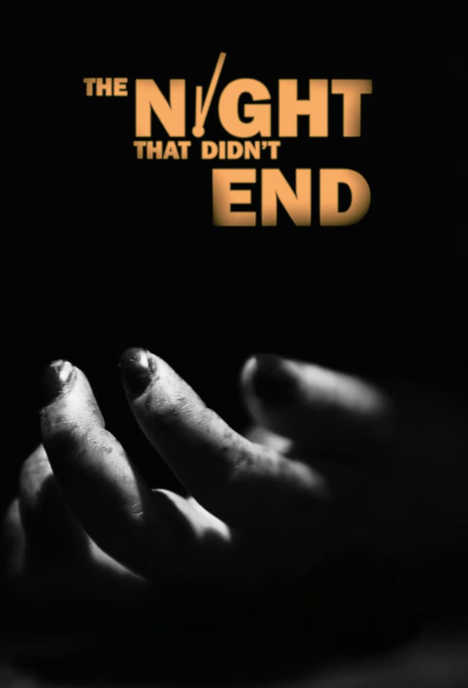The Night That Didn't End series tv complet