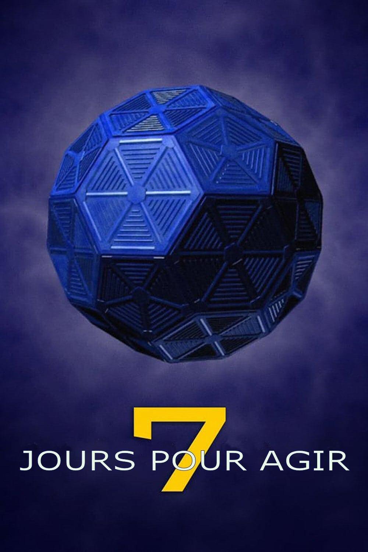 7 Jours Pour Agir series tv complet