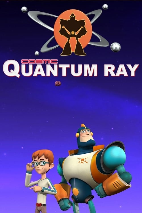 Cosmic Quantum Ray series tv complet