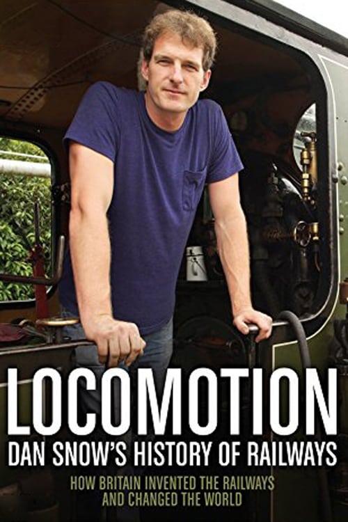 Locomotion: Dan Snow's History of Railways series tv complet