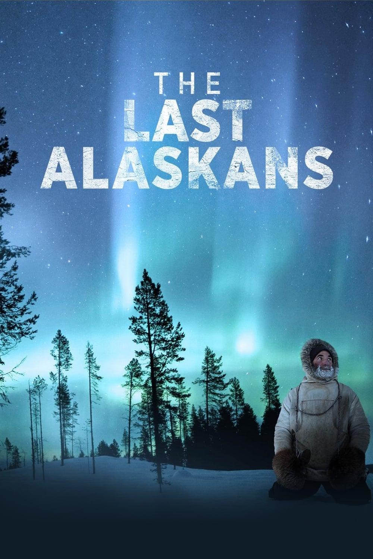 The Last Alaskans series tv complet