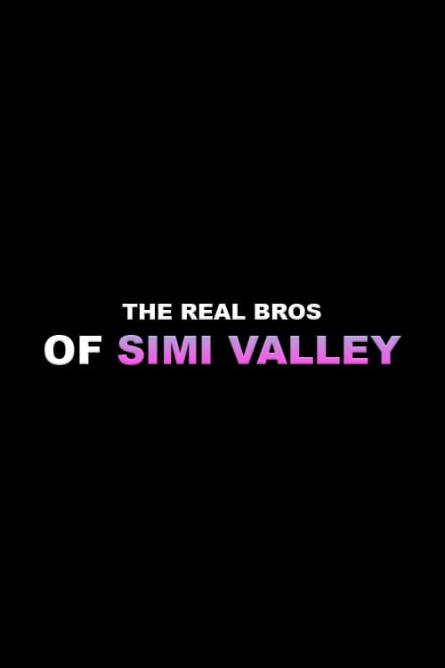 The Real Bros of Simi Valley series tv complet