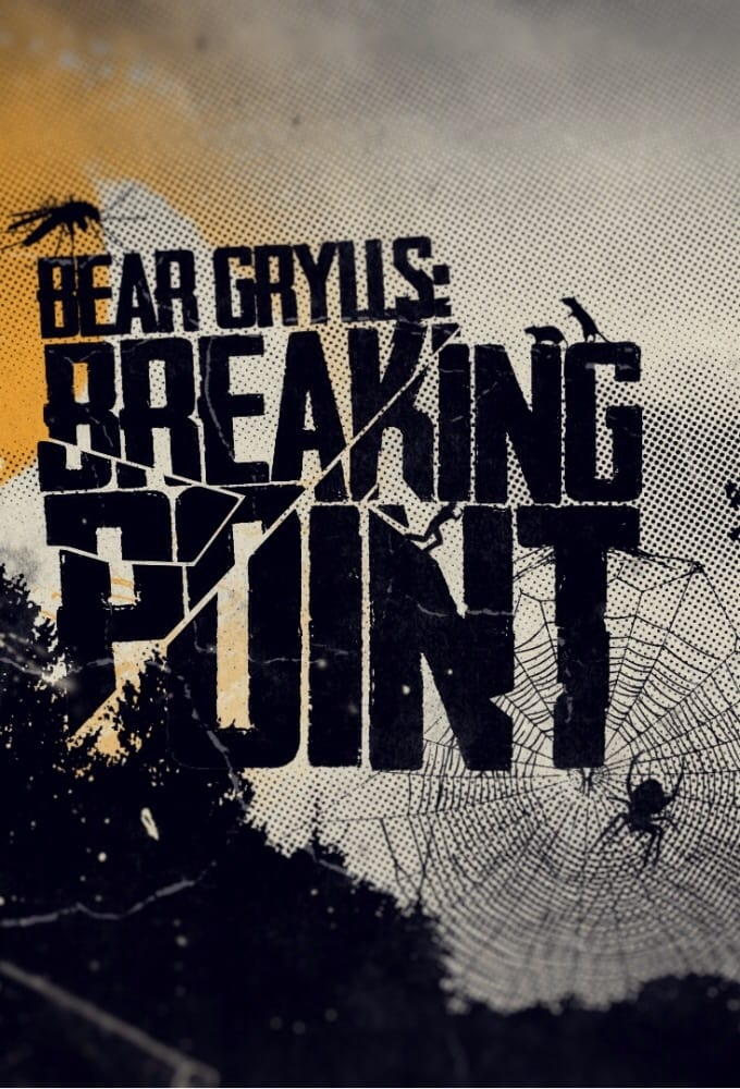 Bear Grylls: Breaking Point series tv complet