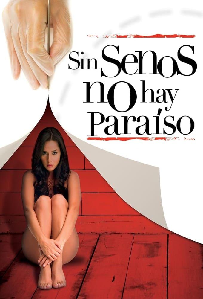 Sin Senos no hay Paraíso series tv complet