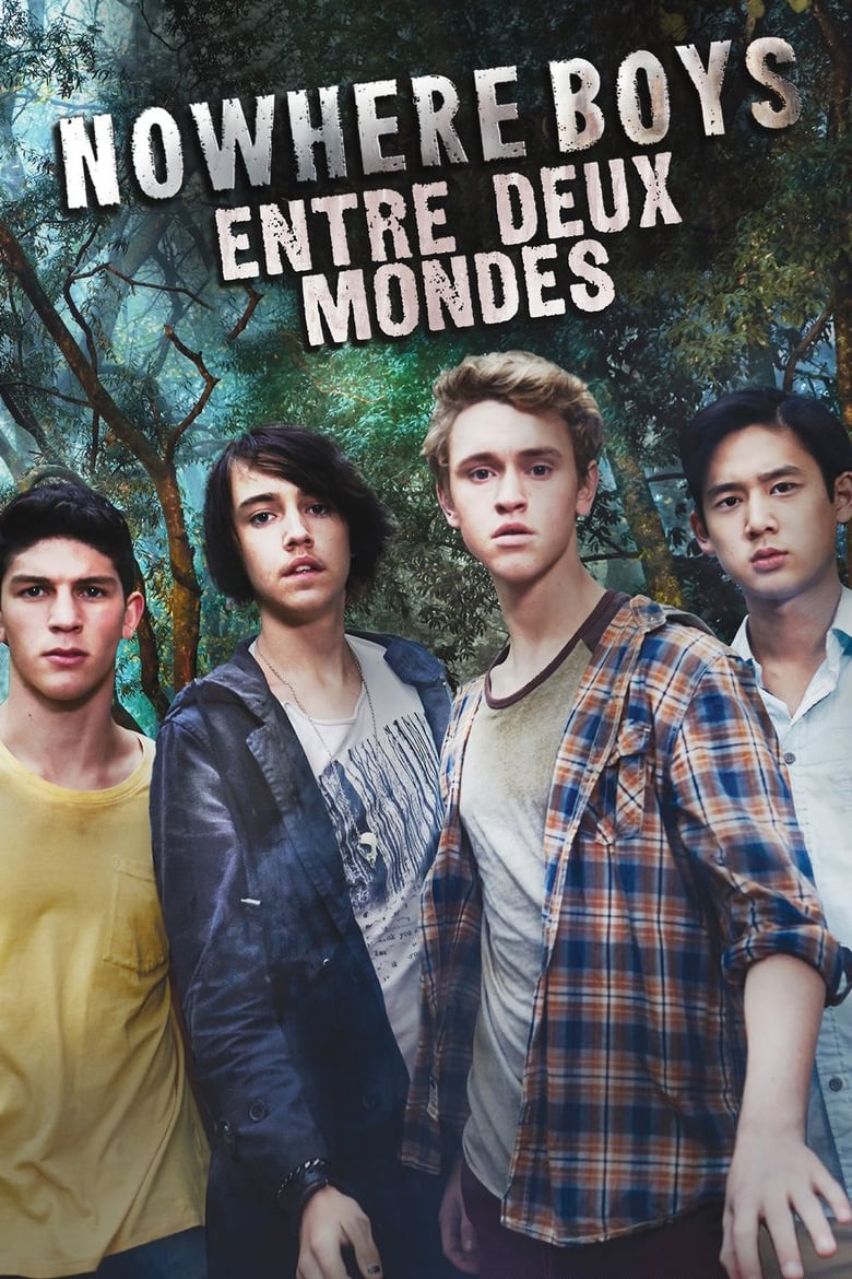 Nowhere Boys : entre deux mondes series tv complet