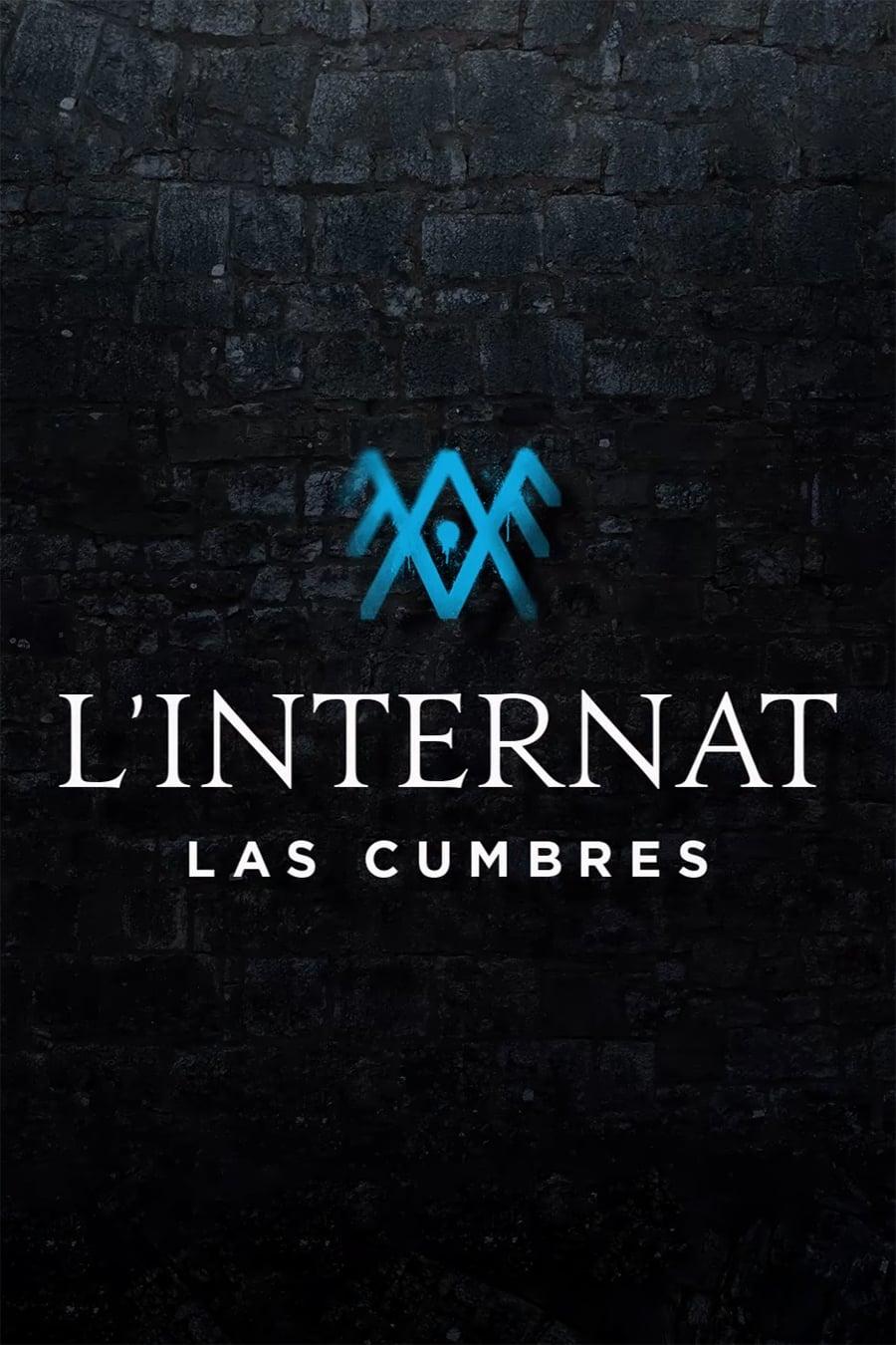 L'Internat : Las Cumbres series tv complet