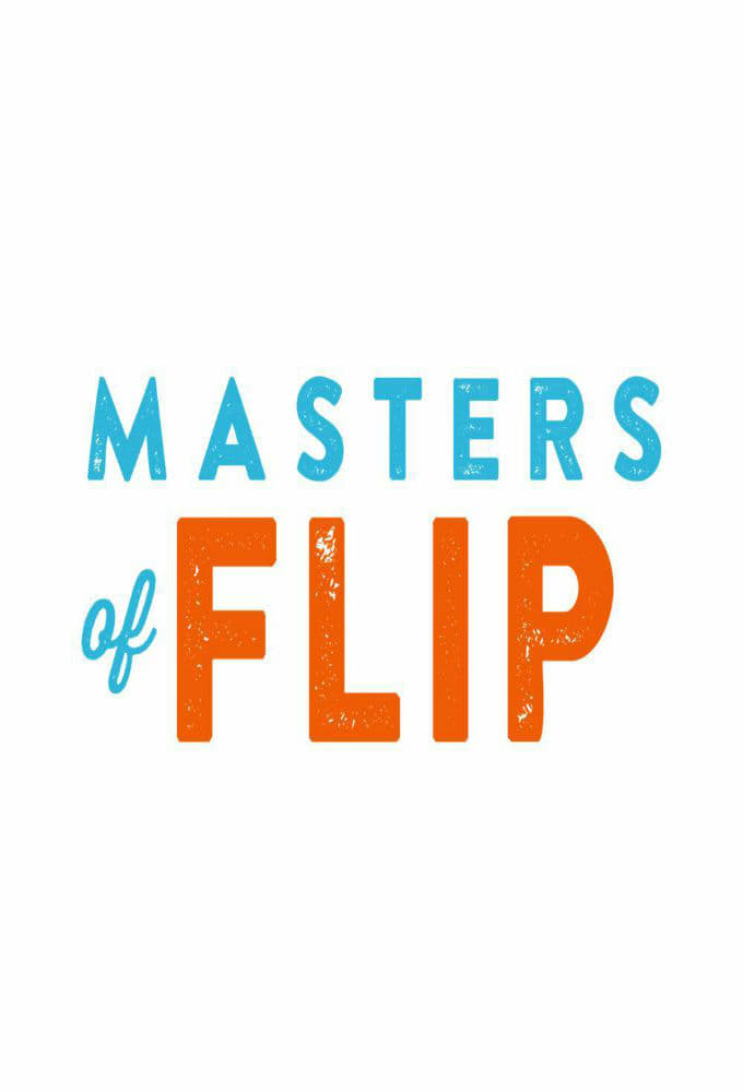 Masters of Flip series tv complet