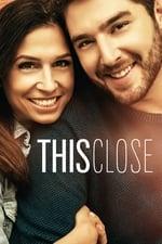 This Close (2018)