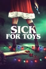 Movie Sick For Toys ( 2018 )