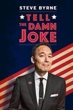 Movie Steve Byrne: Tell The Damn Joke ( 2017 )
