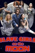 Movie Slave Girls on the Moon ( 2014 )