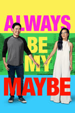 Movie Always Be My Maybe ( 2019 )