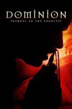Movie Dominion: Prequel to the Exorcist ( 2005 )