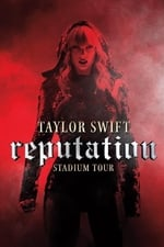 Movie Taylor Swift: Reputation Stadium Tour ( 2018 )