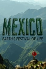 Mexico: Earth's Festival of Life (2017)